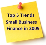 Top 5 Trends for Small Business Finance in 2009