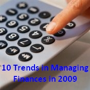 Top Trends in Managing Finances in 2009