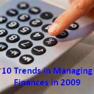 Top Trends in Managing Finances in 2009