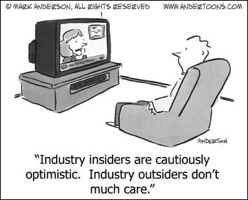 Those Cautiously Optimistic Industry Insiders