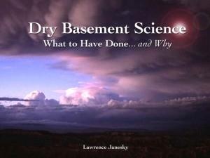 Dry Basement Science, by entrepreneur Larry Janesky