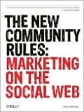The New Community Rules - excellent social media marketing book