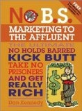 No BS Marketing to the Affluent by Dan Kennedy