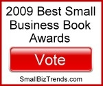 Vote for ME! Best Small Business Books of 2009