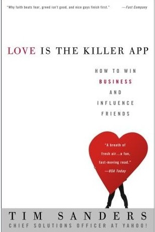 Love Is The Killer App – Or How to Get Ahead by Helping Others