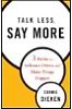 Talk Less by Connie Dieken