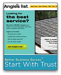 Register with Angie's List and the Better Business Bureau