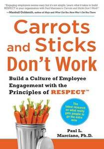 Carrots And Sticks Don T Work Making Employee Engagement