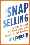 Review of SNAP Selling: Speed Up Sales and Win More Business With Today's Frazzled Customers