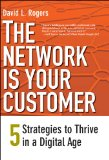 The Network Is Your Customer: Combining Strategy and Technology