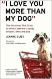 "An Interview with Jeanne Bliss on the Updated ""I Love You More Than My Dog"""