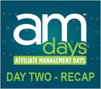 Day Two Live Blog Recap: Affiliate Management Days