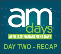 Day Two Live Blog Recap: Affiliate Management Days West 2012 #AMDays