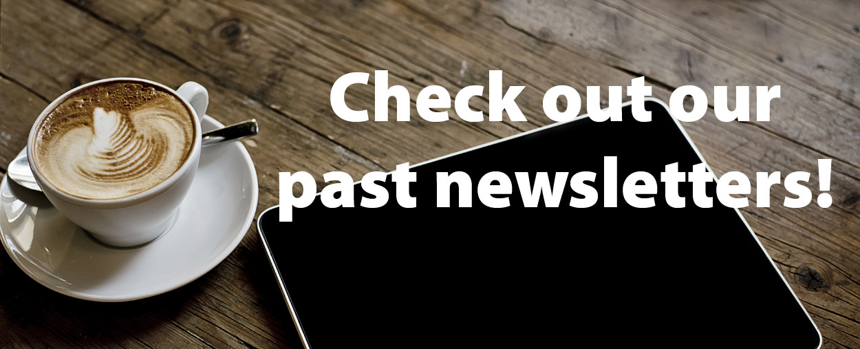 Check out our past newsletters!