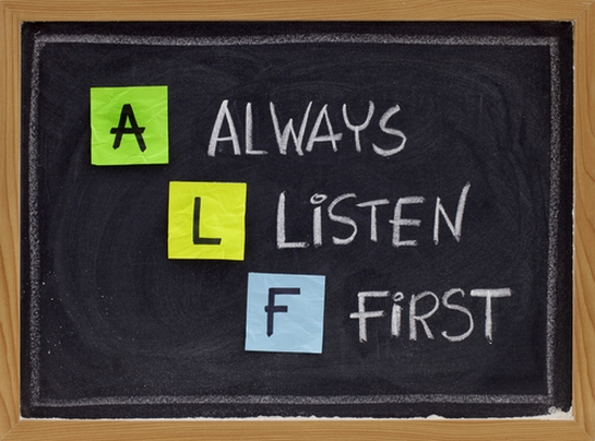 always listen first