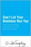 dont let your business run you