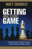 Getting In The Game Puts Your Start Up Investment on the Board