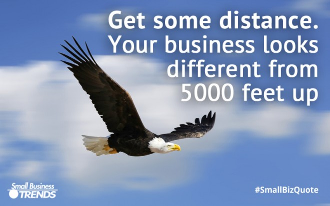 "Get some distance to ""see"" your business"