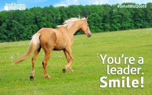 You're a leader. Smile!