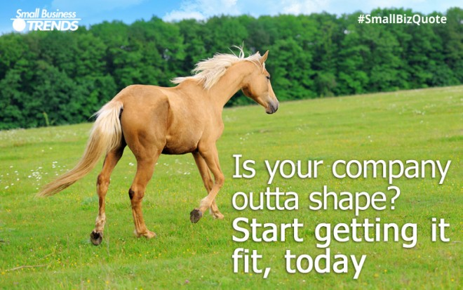 Is your company out of shape?