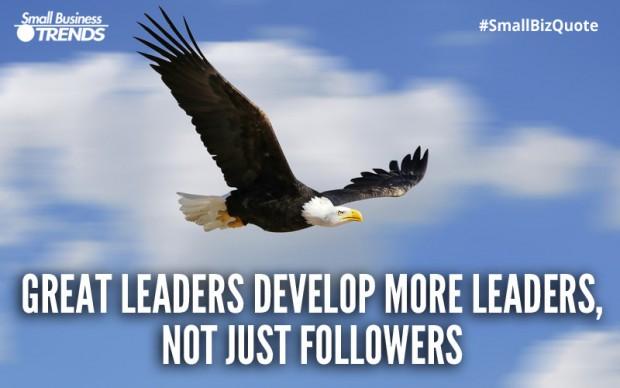 Leaders must develop more leaders