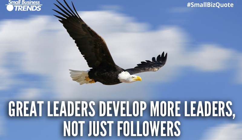 Leaders must develop more leaders