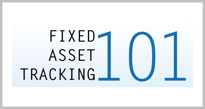 Fixed Asset Tracking 101: What, Why and How