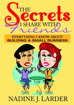 Secrets I Share with My Friends - running a small business