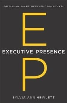 Executive Presence: Do You Have What it Takes to Lead?
