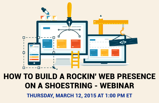 How to Build a Rockin' Web Presence on a Shoestring - Webinar