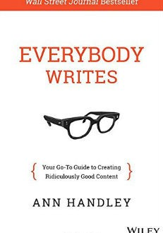 "Create Ridiculously Good Content with ""Everybody Writes"""