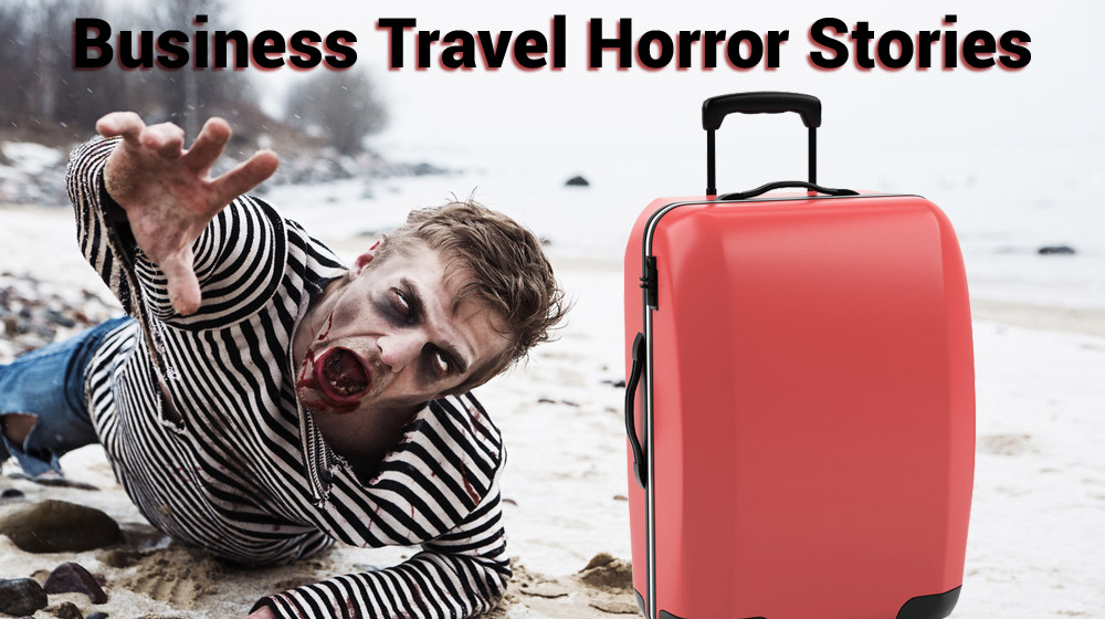 Check Out These Business Travel Horror Stories!