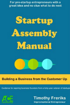 """Take Your Biz From Idea to Exit with """"Startup Assembly Manual"""""""