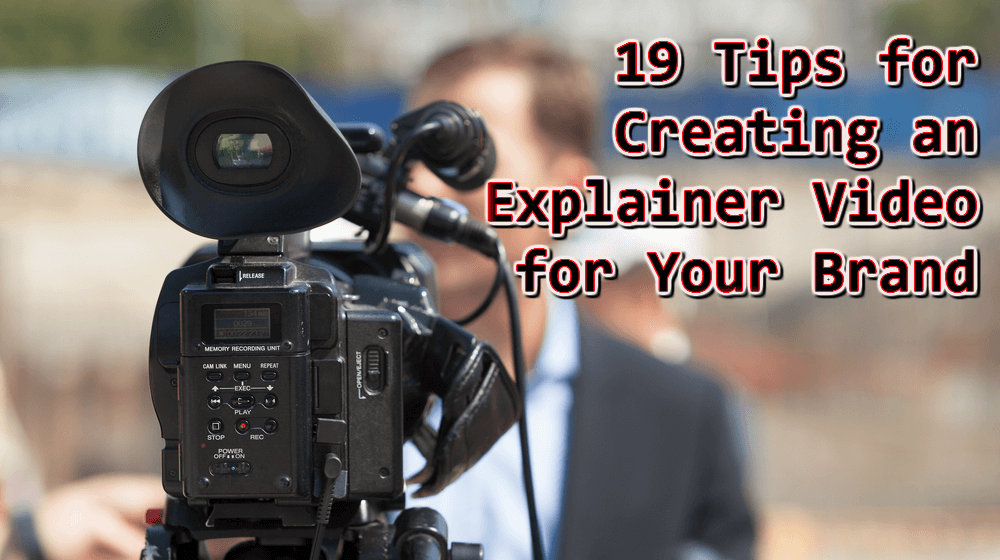 19 Tips for Creating an Explainer Video for Your Brand - Small Business Trends