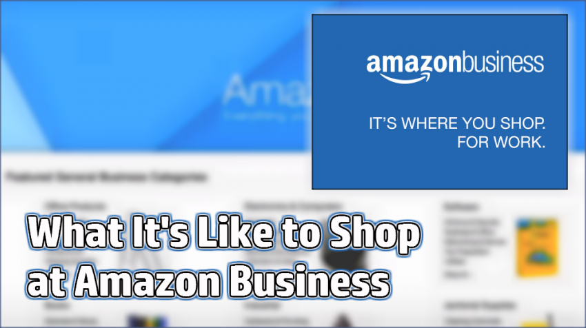What is it Like to Shop at Amazon Business?