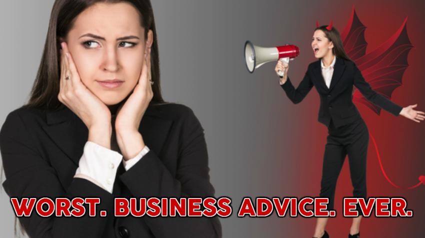 worst business advice