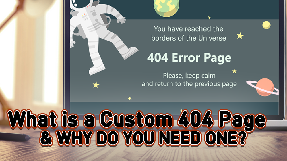 What is a Custom 404 Page and Why Do You Need One? - Small Business