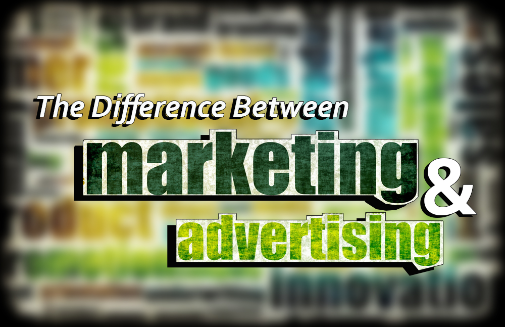 The Difference Between Marketing and Advertising - Small Business Trends