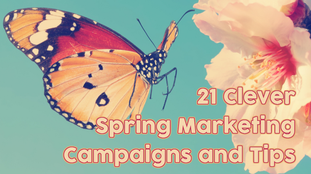 21 clever spring marketing campaigns and tips