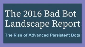 Bad Bot Landscape Report