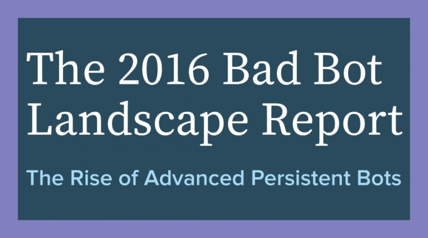 Bad Bot Landscape Report