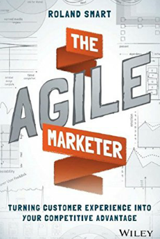The Agile Marketer: Turning Customer Experience Into Competitive Advantage