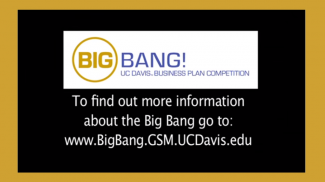UC Davis Big Bang 2016 Competition Awards $50,000-plus to Entrepreneurs