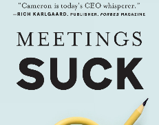 Meetings Suck: Your Meetings are Boring, Here's How to Make Them Legendary