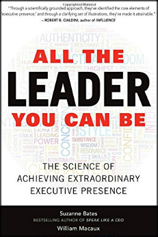 "In the book All the Leader You Can Be, Suzanne Bates discusses how to build an ""executive presence"" that engages, inspires, aligns, and moves people to act."