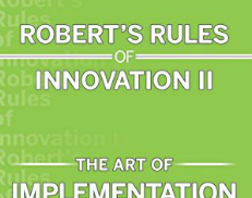 Robert's Rules of Innovation II: Breaking Innovation Gridlock in a Post-Recession World