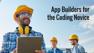 Need an App? Can't Code? This List of App Builders Should Help