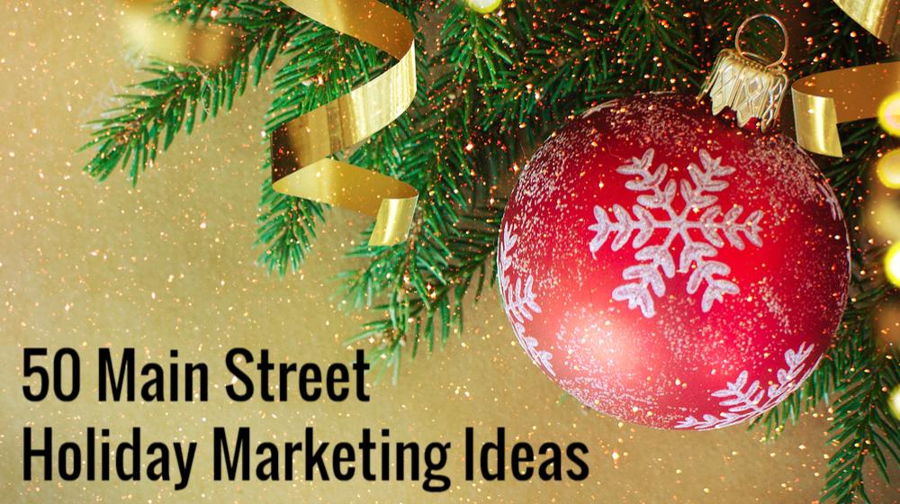 50 Main Street Local Marketing Ideas for the Holidays