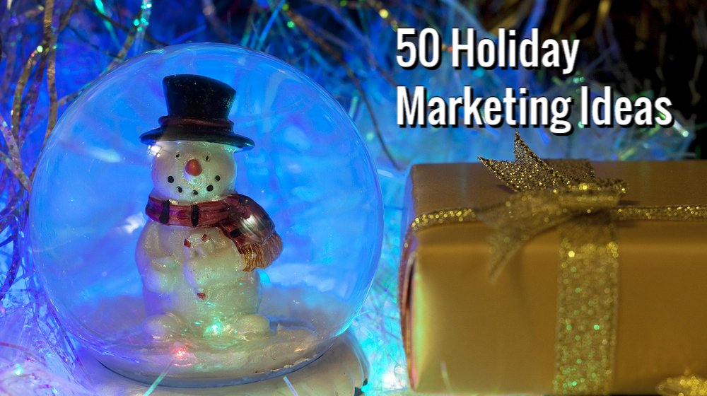 50 Tips for Marketing Your Business This Holiday Season - Small Business Trends