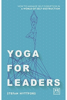 10 Essential Disruptive Leadership Books - Yoga for Leaders by Stefan Hyttfors